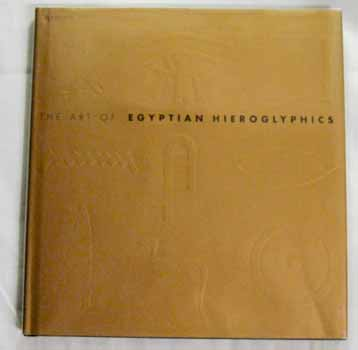Image for The Art of Egyptian Hieroglyphics