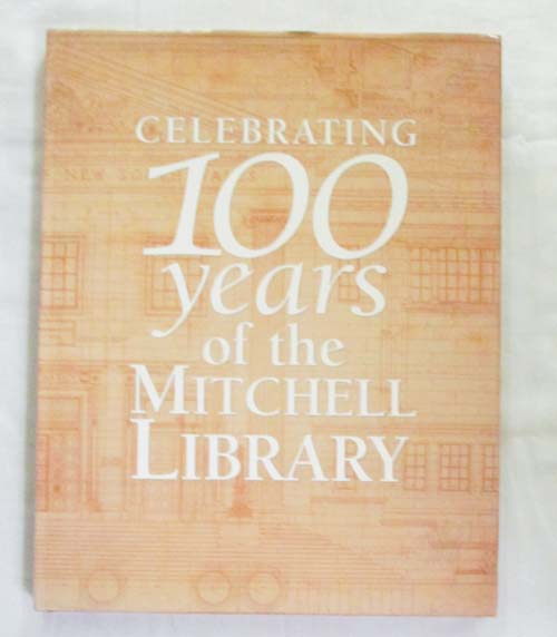 Image for Celebrating 100 Years Of The Mitchell Library