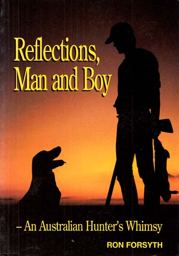 Image for Reflections, Man and Boy An Australian Hunter's Whimsy