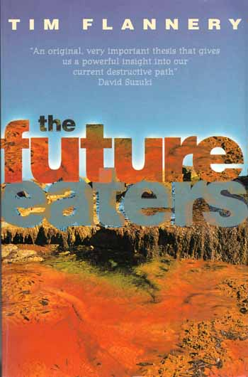 Image for The Future Eaters An Ecological History of Australasian Lands and People