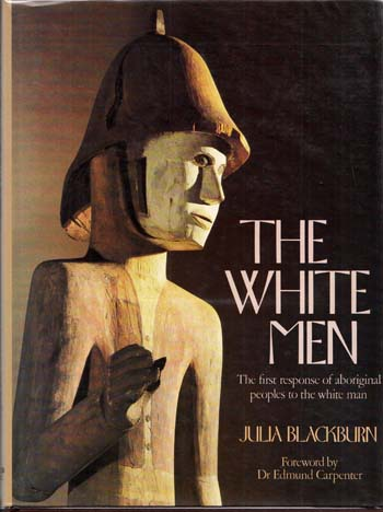 Image for The White Men; the First Response of Aboriginal People to the White Man