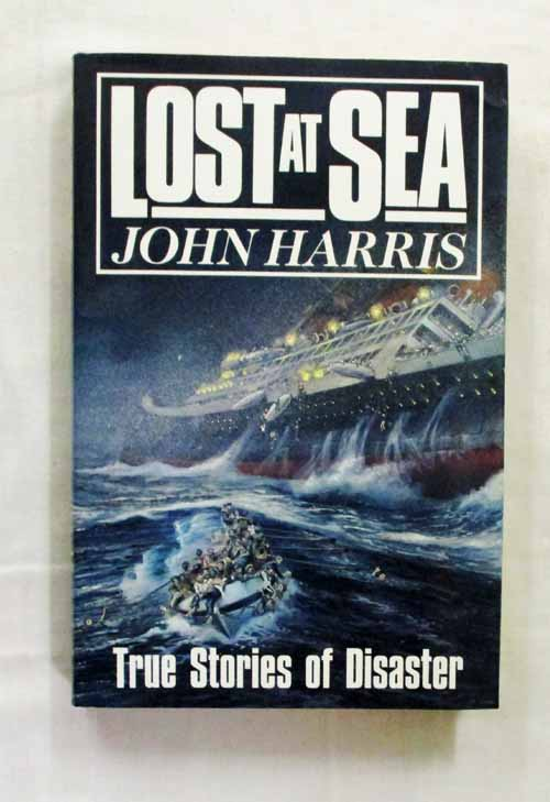 Image For Lost At Sea True Stories Of Disaster