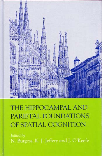Image for The Hippocampal and Parietal Foundations of Spatial Cognition