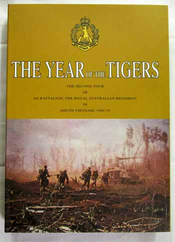 Image for The Year of the Tigers.  The second tour of 5th Battalion, The Royal Australian Regiment in South Vietnam, 1969-70
