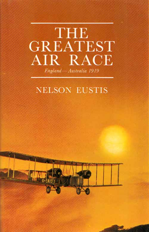 Image for The Greatest Air Race: England - Australia 1919