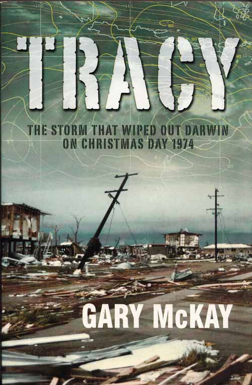 Image for Tracy The Storm That Wiped Out Darwin on Christmas Day 1974