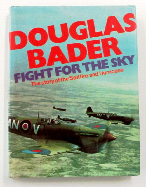 Image for Fight for the Sky The Story of the Spitfire and the Hurricane