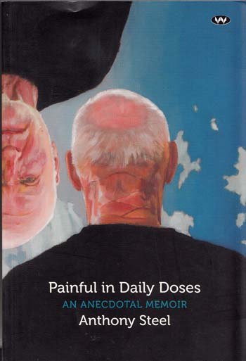 Painful in Daily Doses an Anecdotal Memoir