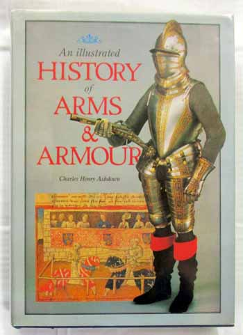 Image for An Illustrated History of Arms & Armour
