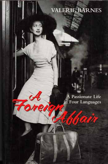 Image for A Foreign Affair A Passionate Life in Four Languages