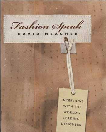 Image for Fashion Speak : Interviews with the world's Leading Designers