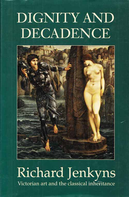 Image for Dignity and Decadence: Victorian Art and the Classical Inheritance