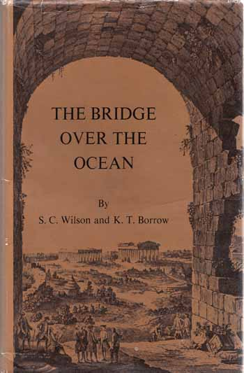 Image for The Bridge over the Ocean. Thomas Wilson [1787-1863] Art Collector and Mayor of Adelaide (Signed limited edition)