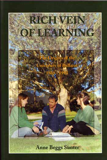 Image for Rich Vein Of Learning. The Origins Of The University Of Ballarat 1869-1993