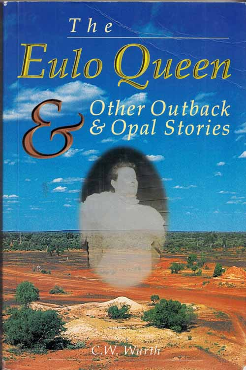 Image for The Eulo Queen & Other Outback & Opal Stories