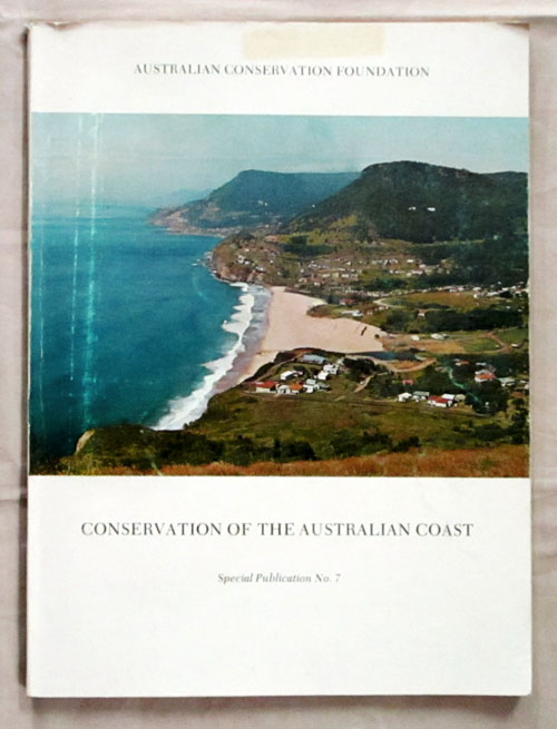 Image for CONSERVATION OF THE AUSTRALIAN COAST. Papers of an Australian Conservation Symposium held in association with the Adult Education Department, University of Adelaide 7-9 November 1969