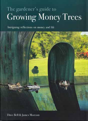 Image for The Gardener's Guide to Growing Money Trees.  Intriguing reflections on money and life