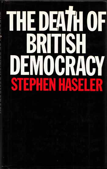 Image for The Death of British Democracy: A study of Britain's political present and future