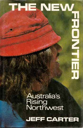 Image for The New Frontier  Australia's Rising Northwest