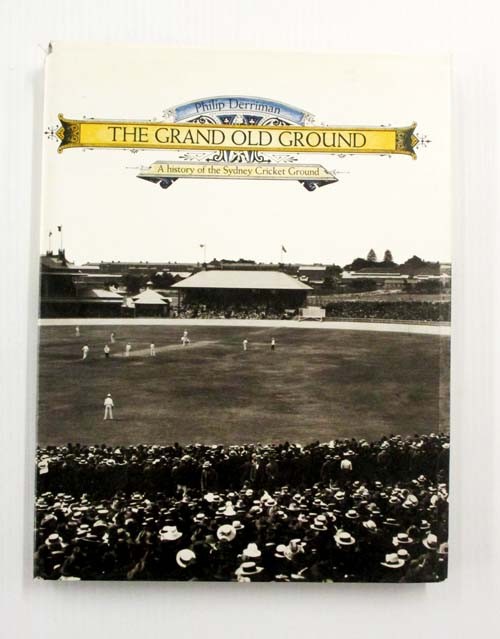 Image for The Grand Old Ground. A History Of Sydney Cricket Ground