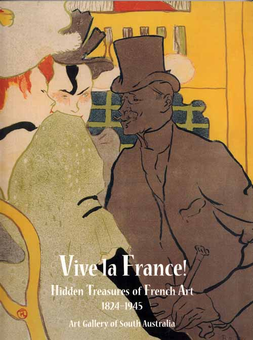 Image for Vive la France! Hidden Treasures of French Art 1824-1945 from Adelaide Collections
