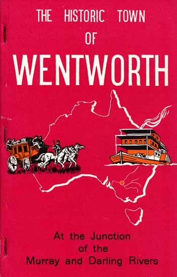 Image for The Historic Town of Wentworth. History of Wentworth Sunraysia's Oldest Town 1969
