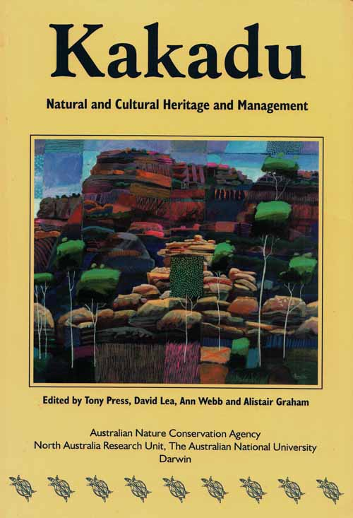 Image for Kakadu. Natural and Cultural Heritage and Management