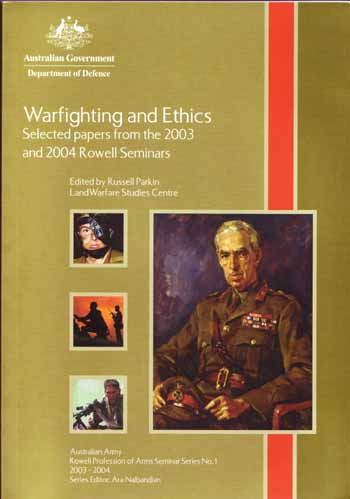 Image for Warfighting and Ethics Selected Papers from the 2003 and 2004 Rowell Seminars