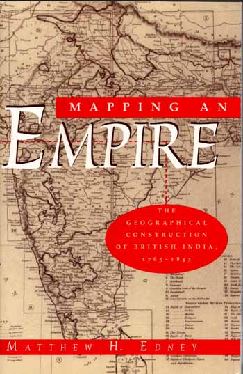 Image for Mapping an Empire: Geographical Construction of British India, 1765-1843