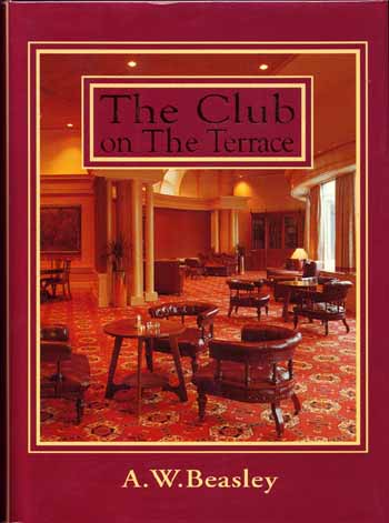 Image for The Club on the Terrace.  The Wellington Club 1841-1996