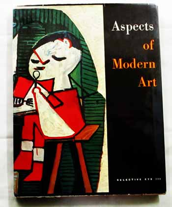 Image for Aspects of Modern Art, The Selective Eye III: An Anthology of Writing on Modern Art From L'Oeil The European Art Magazine