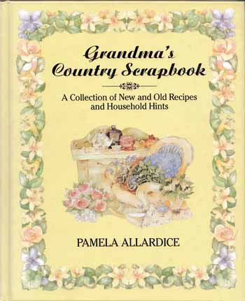 Image for Grandma's Country Scrapbook A Collection of New and Old Recipes and Household Hints