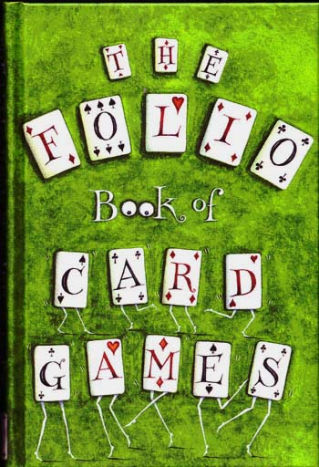 Image for The Folio Book of Card Games A Compendium of Rare and Remarkable Games of Skill and Chance Selected from Hoyle's Rules
