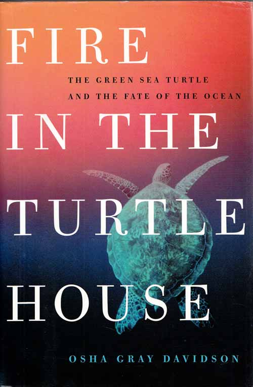 Image for Fire in the Turtle House. The Green Sea Turtle and the Fate of the Ocean