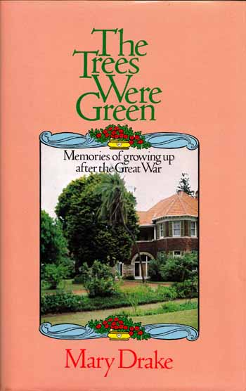 Image for The Trees Were Green.  Memories of Growing Up After the Great War
