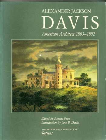 Image for Alexander Jackson Davis. American Architect. 1803-1892.