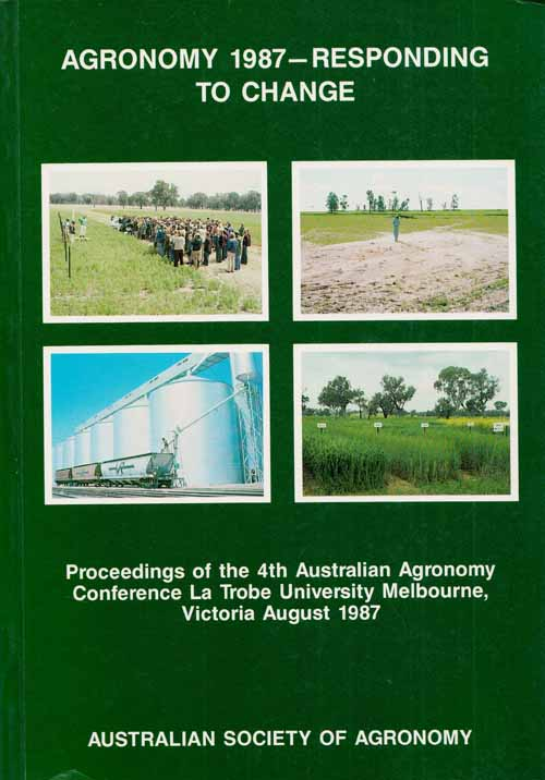Image for Agronomy 1987. Responding to Change  Proceedings of the 4th Australian Agronomy Conference