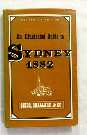 Image for Gibbs, Shallard and Co.'s Illustrated Guide to Sydney and Its Suburbs and to Favourite Places of Resort