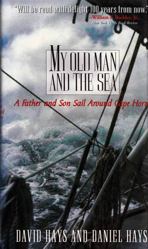 Image For My Old Man And The Sea A Father Son Sail Around Cape Horn