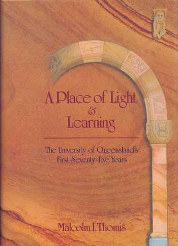 Image for A Place of Light and Learning The University of Queensland's First Seventy-Five Years