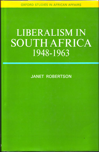 Image for Liberalism in South Africa 1948-1963 [Inscribed by Author]