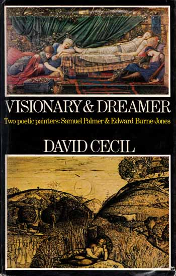 Image for Visionary & Dreamer. Two Poetic Painters Samuel Palmer & Edward Burne-Jones