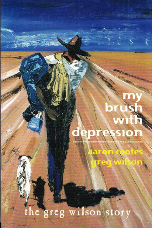 Image for My Brush With Depression The Greg Wilson Story