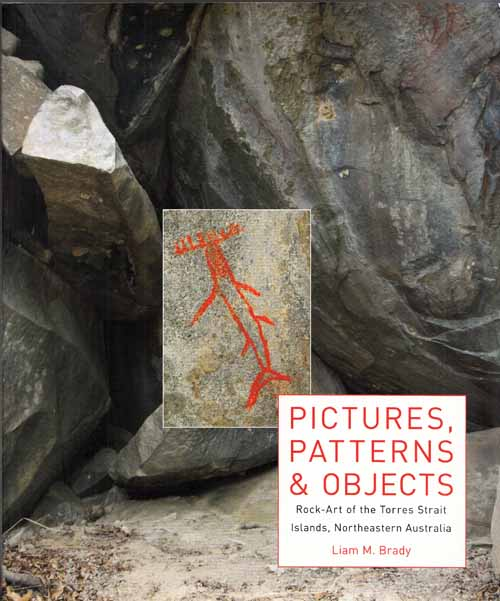 Image for Pictures, Patterns & Objects. Rock-Art of the Torres Strait Islands, Northeastern Australia