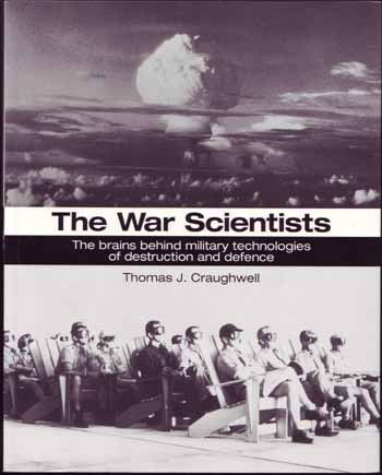 Image for The War Scientists.  The brains behind military technologies of destruction and defence