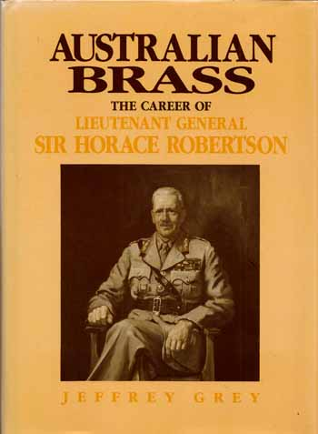 Image for Australian Brass: The Career of Lieutenant General Sir Horace Robertson