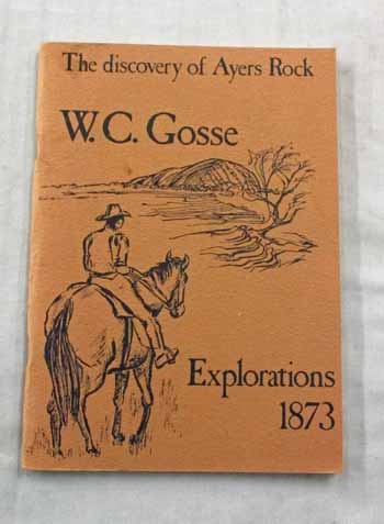 Image for W.C. Gosse Explorations 1873.  The Discovery of Ayers Rock
