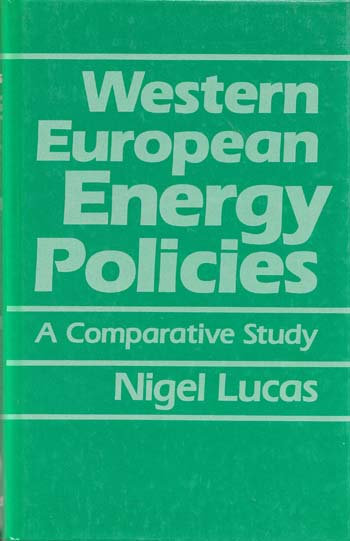 Image for Western European Energy Policies. A Comparative Study of the Influence of Institutional Structure on Technical Change