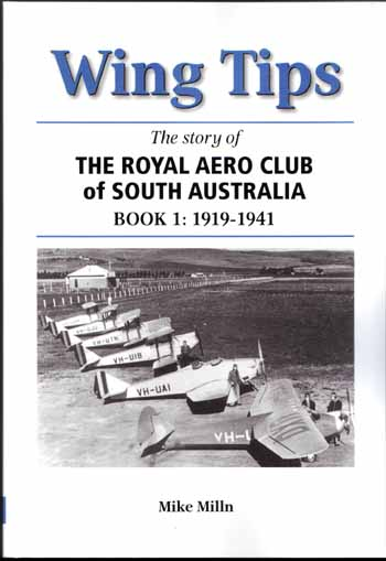 Image for Wing Tips.  The Story of The Royal Aero Club of South Australia Book 1: 1919-1941