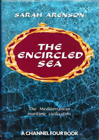 Image for The Encircled Sea: The Mediterranean Maritime Civilization
